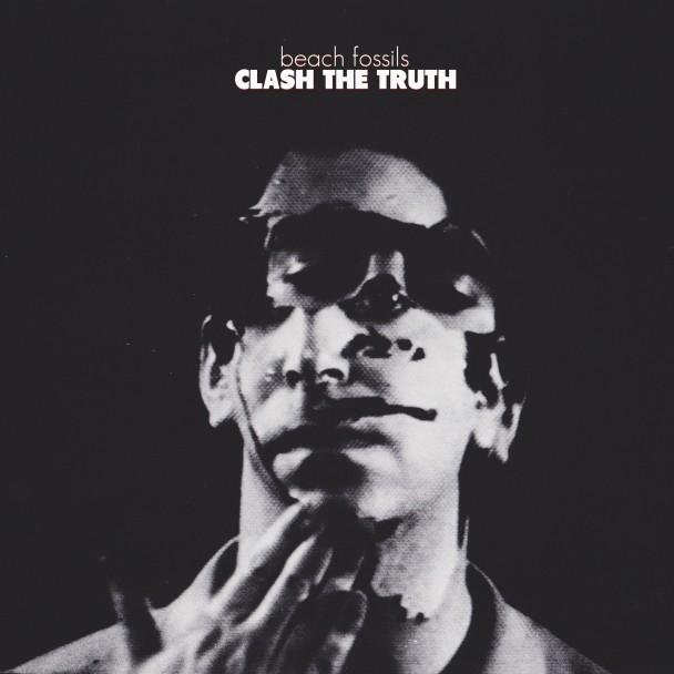 Beach-Fossils-Clash-The-Truth