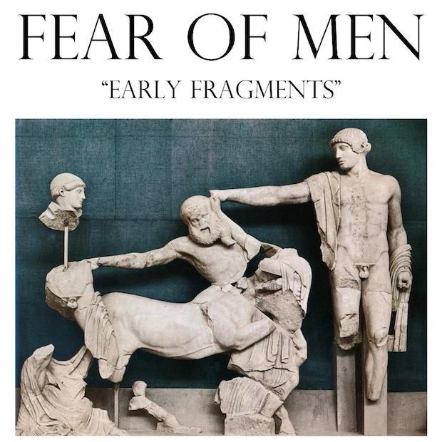 FEAR-OF-MEN-EARLY-FRAGMENTS