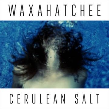 Waxahatchee-Cerulean-Salt